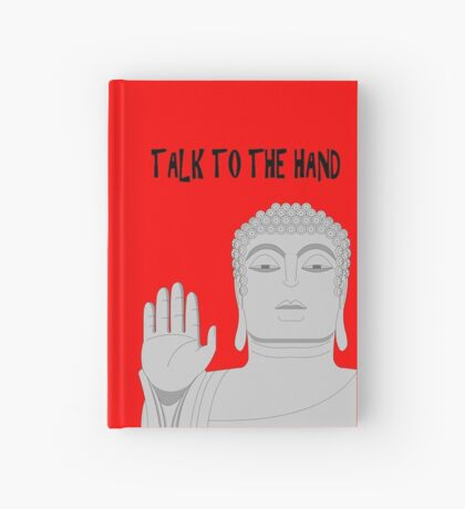Talk to the hand Hardcover Journal