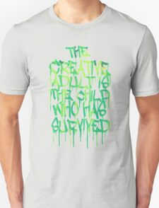 Graffiti Tag Typography! The Creative Adult is the Child Who Has Survived  Unisex T-Shirt
