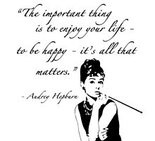 "Audrey Hepburn Quote - ""The important thing..."" by Alaina Perry"