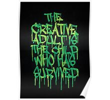 Graffiti Tag Typography! The Creative Adult is the Child Who Has Survived  Poster