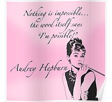 """Nothing is impossible..."" Audrey Hepburn Quote Poster"