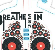 Breathe Music In. Sticker