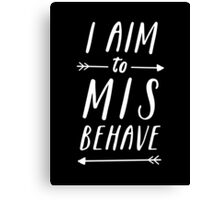 Aim To Misbehave | Black Canvas Print