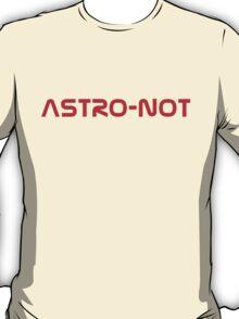 Astro-Not T-Shirt