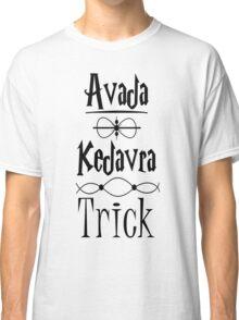 Avada Kedavra Trick Classic T-Shirt