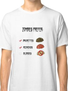 zombies prefer: Classic T-Shirt