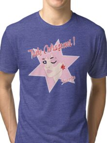 Truly Outrageous ! Since 1985 Tri-blend T-Shirt
