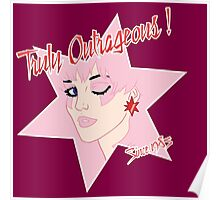 Truly Outrageous ! Since 1985 Poster