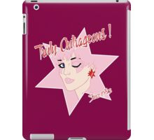 Truly Outrageous ! Since 1985 iPad Case/Skin