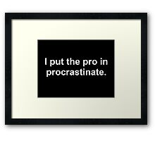 Procrastinate White Framed Print