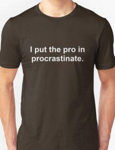 Procrastinate White Unisex T-Shirt