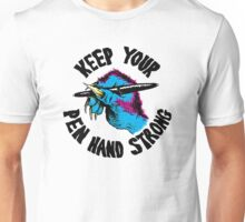 KEEP YOUR PEN HAND STRONG Unisex T-Shirt