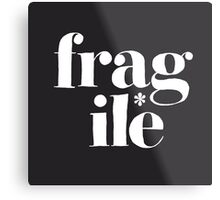 fragile* Metal Print