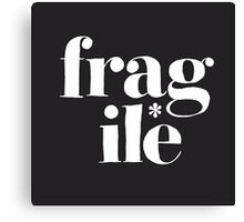 fragile* Canvas Print