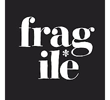 fragile* Photographic Print