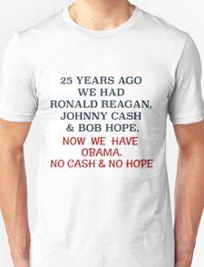 25 YEARS AGO WE HAD REAGAN, CASH & HOPE Unisex T-Shirt