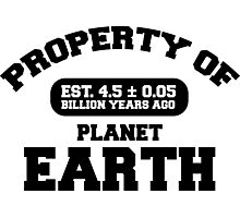 Property of Earth (Classic) Photographic Print