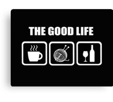 The Good Life Knitting Canvas Print