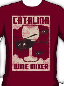 Fu**ing Catalina Wine Mixer T-Shirt