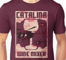 Fu**ing Catalina Wine Mixer Unisex T-Shirt