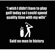 Funny Offensive Shirt For Married Golfers Photographic Print