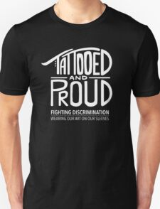 Tattooed and Proud T-Shirt