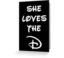 She loves the D (Disney inspired) Dark Bridesmaid shirt Greeting Card
