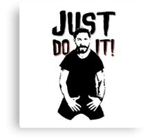 JUST DO IT. Canvas Print