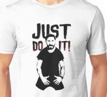 JUST DO IT. Unisex T-Shirt