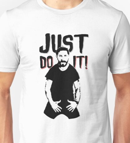 JUST DO IT. Unisex T-Shirt