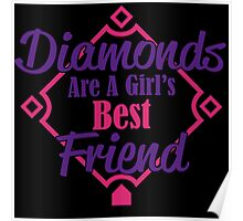 diamonds are a girls best friend Poster