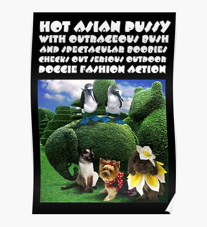 HOT ASIAN PUSSY WITH OUTRAGEOUS BUSH AND SPECTACULAR BOOBIES CHECKS OUT SERIOUS OUTDOOR DOGGIE FASHION ACTION Poster