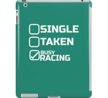 SINGLE TAKEN BUSY RACING iPad Case/Skin