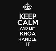 Keep calm and let Khoa handle it! T-Shirt