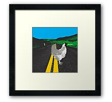 Why did the chicken cross the road? Framed Print