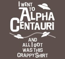 I went to Alpha Centauri and all I got was this crappy shirt One Piece - Short Sleeve