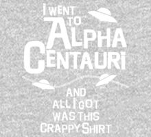 I went to Alpha Centauri and all I got was this crappy shirt One Piece - Long Sleeve