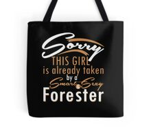 Sorry This Girl Is Already Take By A Smart & Sexy   Forester  -  Tshirts & Hoodies Tote Bag