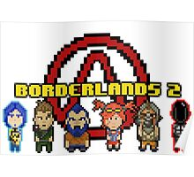 BOrderlands 2 Characters pixeleted version Poster