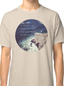 Lose Sight Of the Shore Type Typography Inspirational Beach Hipster Print Classic T-Shirt
