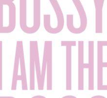 I am the Boss Sticker