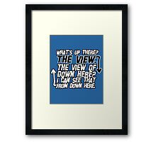 I can see that from down here Framed Print