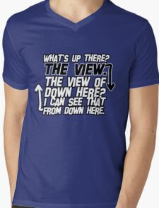 I can see that from down here T-Shirt