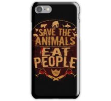 save the animals, EAT PEOPLE (5) iPhone Case/Skin