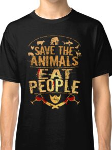 save the animals, EAT PEOPLE (5) Classic T-Shirt