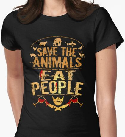 save the animals, EAT PEOPLE (5) Womens Fitted T-Shirt