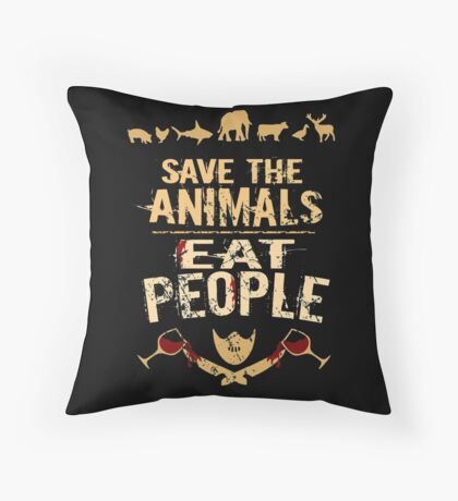 save the animals, EAT PEOPLE (4) Throw Pillow
