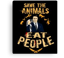 save the animals, EAT PEOPLE (6) Canvas Print
