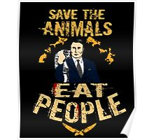 save the animals, EAT PEOPLE (6) Poster