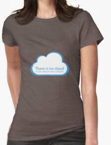 There is no cloud! Womens Fitted T-Shirt